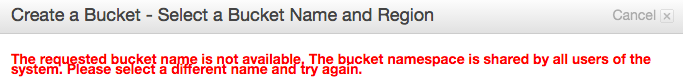 The requested bucket name is not available. The bucket namespace is shared by all users of the system.